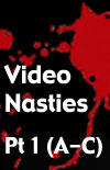 The 39 Official Nasties - Part 1 (A-C)